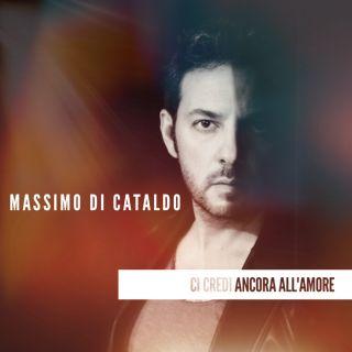 Massimo Di Cataldo - Ci credi ancora all'amore (Radio Date: 13-04-2018)