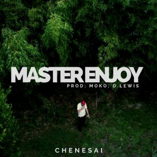 Master Enjoy - Chenesai (Radio Date: 02-12-2019)