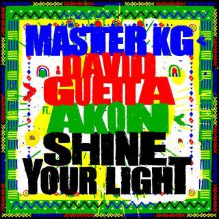 shine your light Master KG & David Guetta feat. Akon