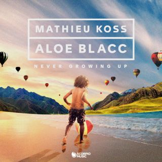 never growing up Mathieu Koss & Aloe Blacc