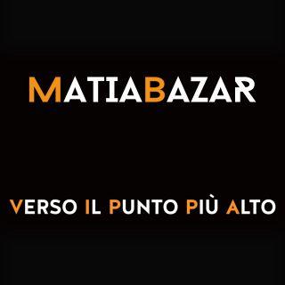 Matia Bazar - Verso il punto più alto (Radio Date: 15-01-2018)