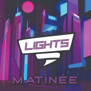 Matinée - Lights (Radio Date: 07-05-2021)