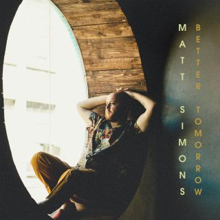 Matt Simons - Better Tomorrow (Radio Date: 11-09-2020)