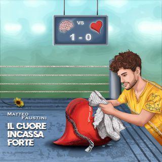Matteo Faustini - Il Cuore Incassa Forte (Radio Date: 04-09-2020)
