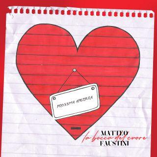 Matteo Faustini - La Bocca Del Cuore (Radio Date: 04-12-2020)