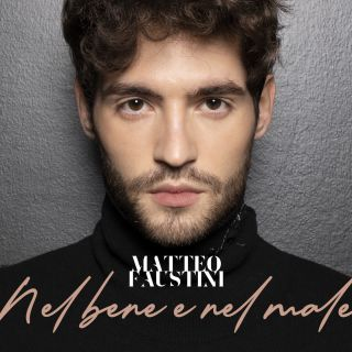 Matteo Faustini - Nel Bene E Nel Male (Radio Date: 17-01-2020)