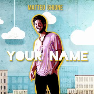Matteo Ghione - Your Name (Radio Date: 16-09-2020)