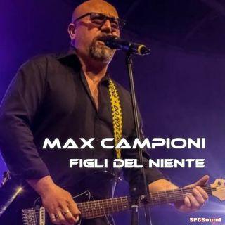 Max Campioni - Figli Del Niente (Radio Date: 29-06-2020)