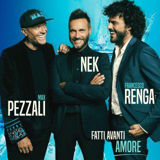Max Nek Renga - Fatti avanti amore (Radio Date: 04-01-2018)