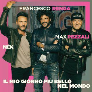 Max Nek Renga - Il mio giorno più bello nel mondo (Radio Date: 20-12-2017)