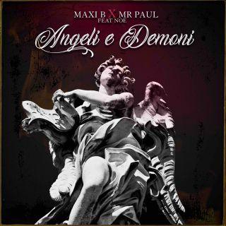 Maxi B & Mr Paul - Angeli E Demoni (feat. Noe)