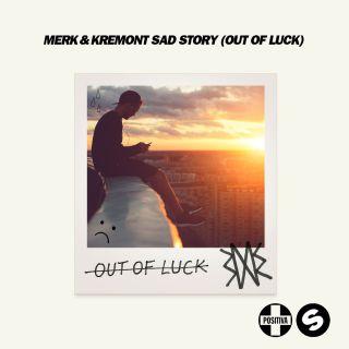 Merk & Kremont - Sad Story (Out of Luck) (Radio Date: 09-06-2017)
