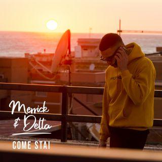 Merrick & Delta - Come Stai (Radio Date: 30-04-2021)
