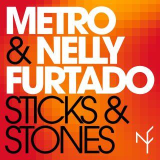 Metro & Nelly Furtado - Sticks & Stones (Radio Date: 22-06-2018)