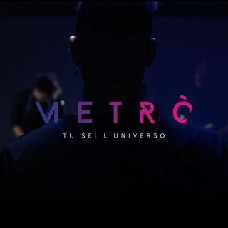 Metrò - Tu sei l'universo (Radio Date: 15-06-2018)