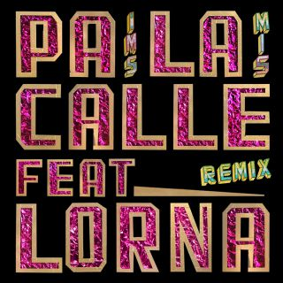 Mexican Institute Of Sound - Pa La Calle (feat. Lorna) (Remixes) (Radio Date: 16-03-2018)