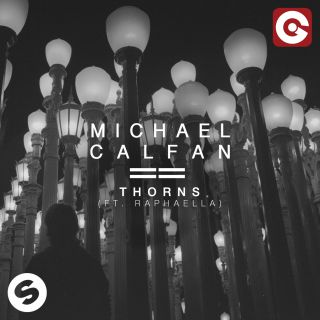 Michael Calfan - Thorns (feat. Raphaella) (Radio Date: 01-07-2016)