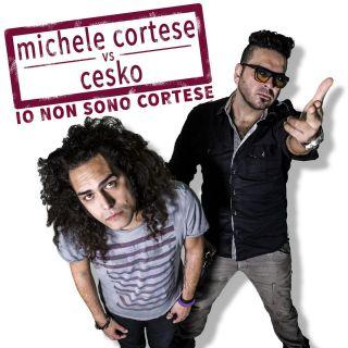 Michele Cortese - Io Non Sono Cortese (feat. Cesko) (Radio Date: 30-05-2014)