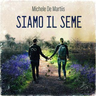 Michele De Martiis - Siamo Il Seme (Radio Date: 14-06-2021)