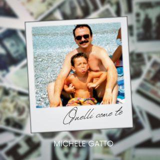 Michele Gatto - Quelli Come Te (Radio Date: 30-04-2021)