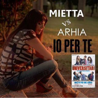 """Mietta Vs Arhia: in radio il singolo """"Io Per te"""", colonna sonora del film  Universitari di Federico Moccia"""