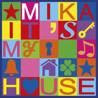 it's my house Mika