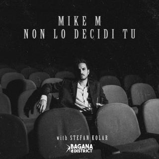 Mike M - Non Lo Decidi Tu (Radio Date: 30-04-2021)