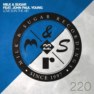 Milk & Sugar - Love Is In The Air (feat. John Paul Young) (Radio Date: 27-09-2019)
