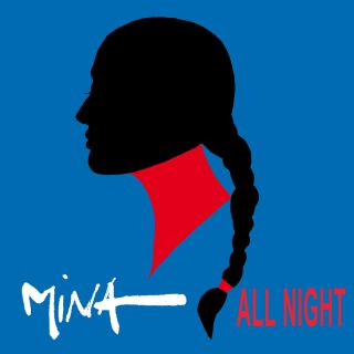 Mina - All Night (Radio Date: 10-07-2017)