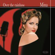 "Mina - ""Over The Rainbow"", il primo straordinario singolo estratto da ""12 (american song book)"" in radio dal 23 novembre"
