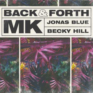 back & forth MK, Jonas Blue & Becky Hill