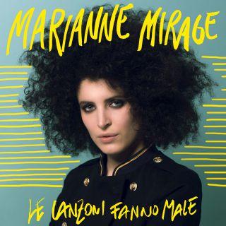 le canzoni fanno male Marianne Mirage