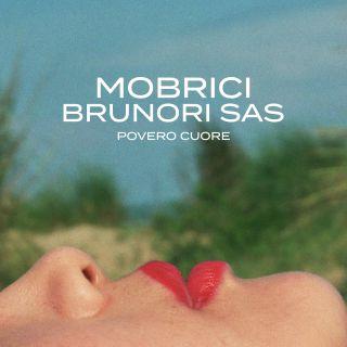 Mobrici - Povero cuore (feat. Brunori SAS) (Radio Date: 17-09-2021)