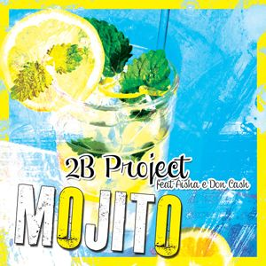 2B Project feat. Aisha & Don Cash - Mojito
