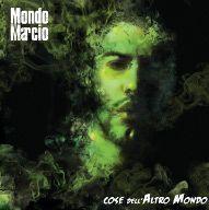 Mondo Marcio - Senza cuore (Radio Date: 31 Agosto 2012)