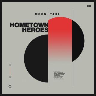 Moon Taxi - Hometown Heroes (Radio Date: 27-03-2020)