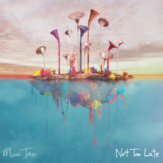 Moon Taxi - Not Too Late (Radio Date: 07-09-2018)