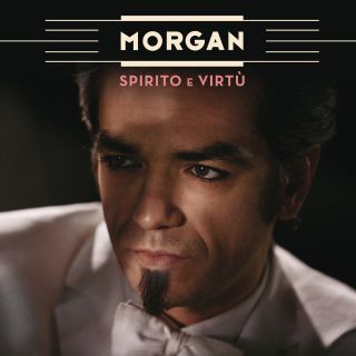 Morgan - Spirito e virtù (Radio Date: 13-12-2013)
