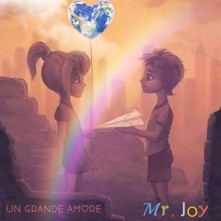 Mr Joy - Un Grande Amore (Radio Date: 08-10-2021)