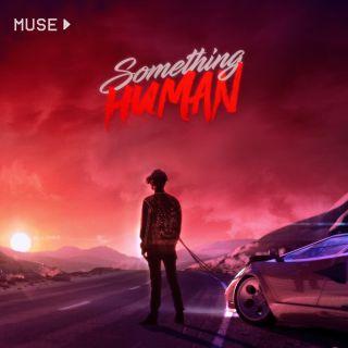Muse - Something Human (Radio Date: 20-07-2018)
