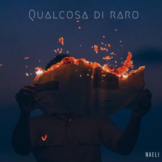 Naeli - Qualcosa Di Raro (Radio Date: 18-05-2020)