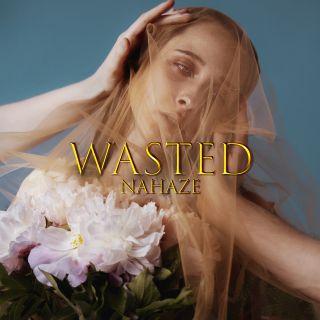Nahaze - Wasted (Radio Date: 29-05-2020)