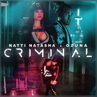 Natti Natasha & Ozuna - Criminal (Radio Date: 26-01-2018)