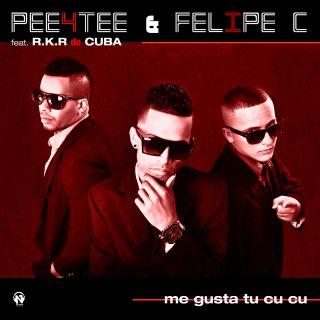 Pee4tee & Felipe C - Me Gusta Tu Cu Cu (feat. R.K.R. de Cuba)