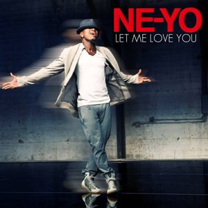 Ne-Yo - Let Me Love You (Until You Learn To Love Yourself) (Radio Date: 13-07-2012)