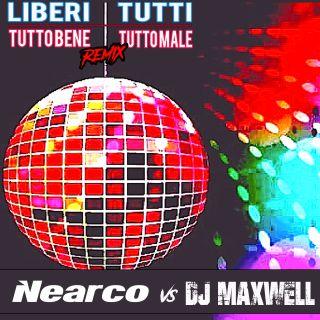 Nearco - Liberi Tutti (Tutto bene Tutto male Remix)
