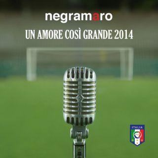Negramaro - Un amore così grande 2014