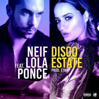 Neif - Disco Estate (feat. Lola Ponce) (Radio Date: 31-07-2020)