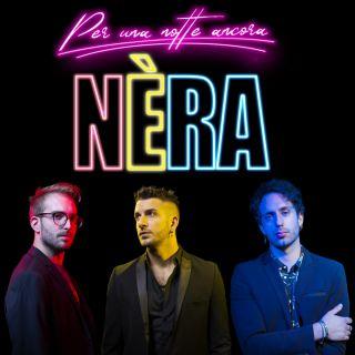 Nèra - Per Una Notte Ancora (Radio Date: 12-08-2019)