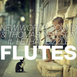 New World Sound & Thomas Newson - Flutes (feat. Lethal Bizzle) (Radio Date: 16-01-2015)